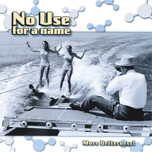 Capa do álbum More Betterness do No Use for a Name