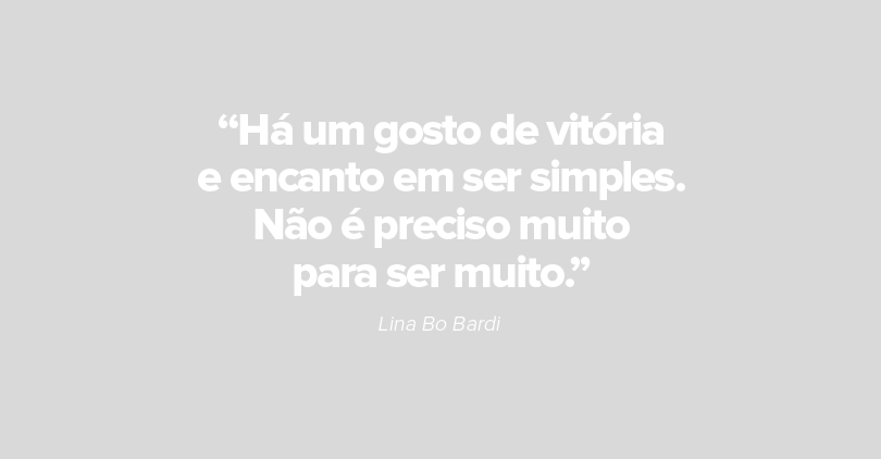 Frases de Lina Bo Bardi