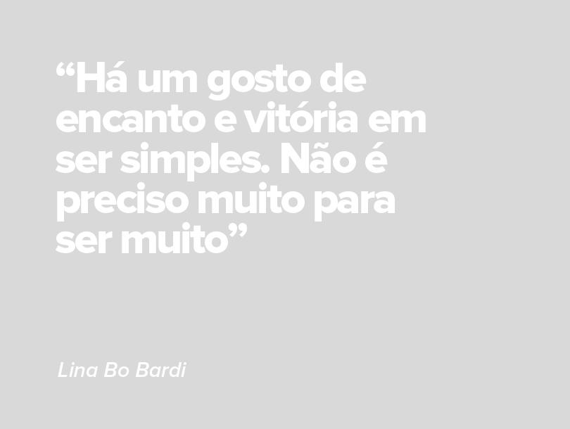 Frases de Lina Bo Bardi sobre simplicidade.